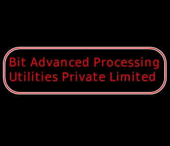 Bit Advanced Processing Utilities Private Limited